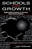 Schools for Growth: Radical Alternatives To Current Education Models