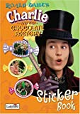 Roald Dahl Charlie and the Chocolate Factory Sticker Book (Film Tie in Sticker Book)