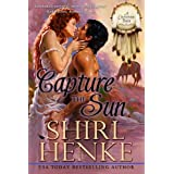 Capture the Sun (Cheyenne Series) ~ Shirl Henke