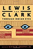 img - for Lewis and Clark Through Indian Eyes book / textbook / text book
