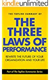 The Topline Summary of Steve Zaffron and Dave Logan's The Three Laws of Performance - How to Rewrite the Future of Your Organization... and Your Life (Topline Summaries)