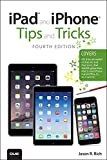 img - for iPad and iPhone Tips and Tricks (covers iPhones and iPads running iOS 8) (4th Edition) book / textbook / text book