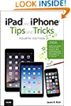 iPad and iPhone Tips and Tricks (cove...