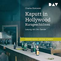 Kaputt in Hollywood: Kurzgeschichten Hörbuch