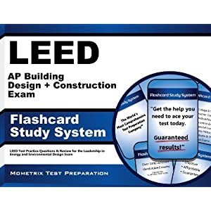 LEED AP Building Design + Construction Exam Flashcard Study System: LEED Test Practice Questions & Review for the Leadership in Energy and Environment