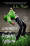 Somewhere Over the Freaking Rainbow (A Young Adult Paranormal Romance) (The Secrets of Somerled Book 1)