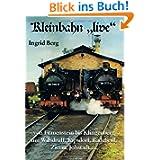 """Kleinbahn """"live"""": Von Frauenstein bis Klingenberg, um Wilsdruff, Kripsdorf, Radebeul, Zittau, Jöhstadt"""