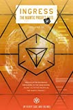 Ingress: The Niantic Project Files, Volume 3 (English Edition)