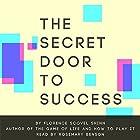 The Secret Door to Success Hörbuch von Florence Scovel Shinn Gesprochen von: Rosemary Benson