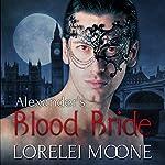 Alexander's Blood Bride: A Steamy BBW Vampire Romance | Lorelei Moone