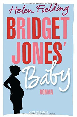 Bridget Jones' Baby: Roman (Die Bridget Jones-Serie, Band 3) das Buch von Helen Fielding - Preise vergleichen & online bestellen