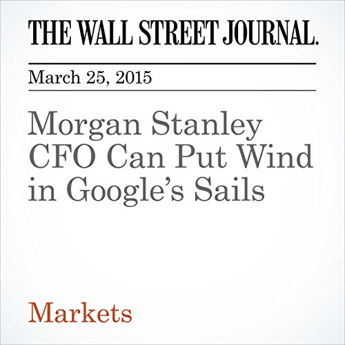 morgan-stanley-cfo-can-put-wind-in-googles-sails