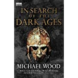 In Search Of The Dark Agesby Michael Wood