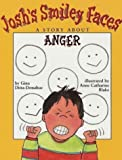 img - for Josh's Smiley Faces: A Story About Anger book / textbook / text book