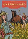 Un ranch pour Kate, Tome 6 : Grain de folie par Kelvedon