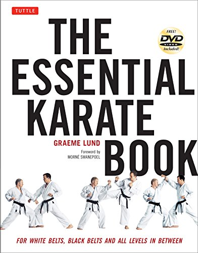 Essential Karate Book: For White Belts, Black Belts and All Levels In Between [DVD Included]