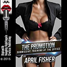 The Promotion: Submissive Training at the Office (       UNABRIDGED) by April Fisher Narrated by Donna Havern
