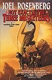Not Exactly the Three Musketeers (Guardians of the Flame/Joel Rosenberg) (0312857829) by Rosenberg, Joel