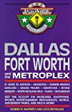 img - for Dallas Fort Worth and the Metroplex: #1 Guide to Addison, Arlington, Farmers Branch, Garland, Grand Prairie, Grapevine, Irving, Mesquite, North Richland Hills, Plano, Richardson book / textbook / text book