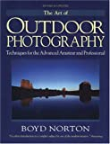 The Art of Outdoor Photography (1897035144) by Boyd Norton