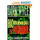 Biotechnology Is Murder: A Ben Candidi Mystery (Ben Candidi Mysteries)
