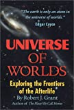 img - for Universe Of Worlds: Exploring the Frontiers of the Afterlife book / textbook / text book
