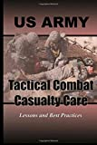 Tactical Combat Casualty Care: Lessons and Best Practices
