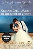 img - for Clarion Call to UNITY: In the Bride of Christ (We Are The Bride) (Volume 3) book / textbook / text book