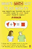 img - for What's Math Got to Do with It?: How Parents and Teachers Can Help Children Learn to Love Their Least Favorite Subject book / textbook / text book