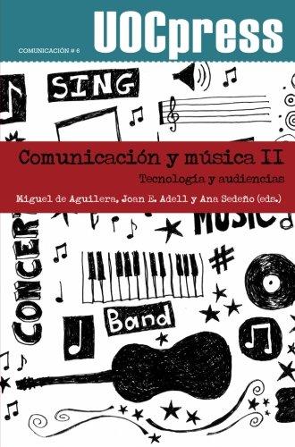 Comunicación y música Ii. Tecnologías y audiencias (Spanish Edition)