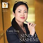 Single Sashimi: Sushi Series, Book 3 (       UNABRIDGED) by Camy Tang Narrated by Staci Richey