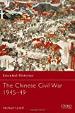 The Chinese Civil War 1945-49 (Essential Histories)