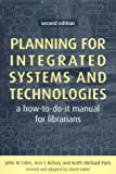img - for Planning for Integrated Systems and Technology: A How-to-do-it Manual for Librarians book / textbook / text book