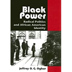 Black Power: Radical Politics And African American Identity (Reconfiguring American Political History)