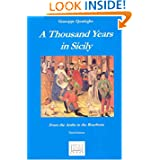 Thousand Years in Sicily: From the Arabs to the Bourbons (Sicilian Studies)