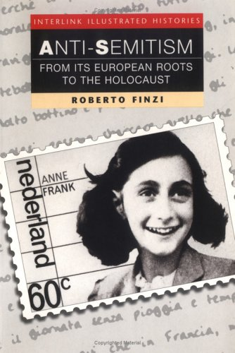 Anti-Semitism: From Its European Roots to the Holocaust...