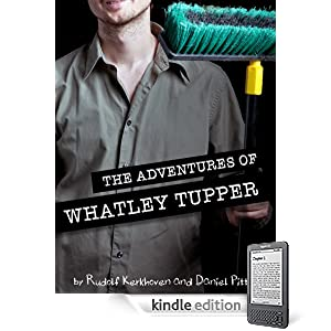 The Adventures of Whatley Tupper by Rudolf Kerkhoven and Daniel Pitts