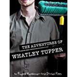 The Adventures of Whatley Tupper: A Choose Your Own... ~ Rudolf Kerkhoven