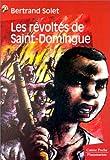 echange, troc Bertrand Solet - Les Révoltés de Saint-Domingue