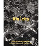 Life of the City: New York Photographs from The Museum of Modern Art (Hardback) - Common