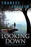 img - for Looking Down: A Sarah Fortune Mystery (Sarah Fortune Mysteries) book / textbook / text book