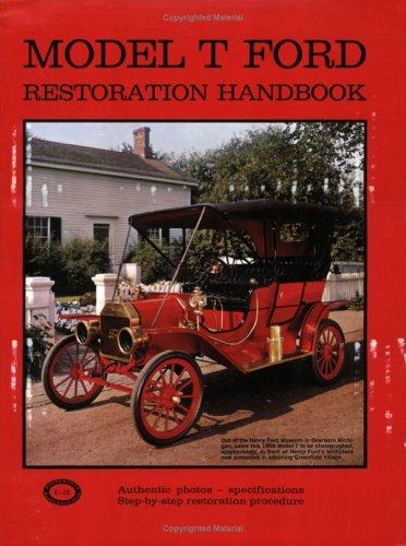 Model T Restoration Handbook: Authentic Photos- Specifications - Step-by-Step Restoration Procedure