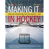 Making It in Hockey: What You Should Know from the Experts and Prosby Mark Moore