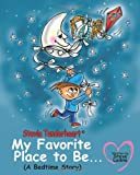 img - for Stevie Tenderheart My Favorite Place to be...A Bedtime Story book / textbook / text book