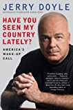 img - for Have You Seen My Country Lately?: America's Wake-Up Call book / textbook / text book