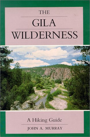 The Gila Wilderness: A Hiking Guide