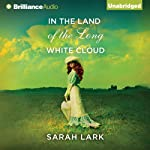 In the Land of the Long White Cloud (       UNABRIDGED) by Sarah Lark Narrated by Anne Flosnik