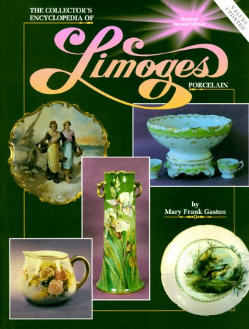 The Collector's Encyclopaedia of Limoges Porcelain