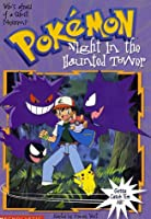 Night in the Haunted Tower (Pokemon Chapter Book)