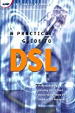 img - for A Practical Guide to DSL: High-Speed Connections for Local Loop and Network book / textbook / text book
